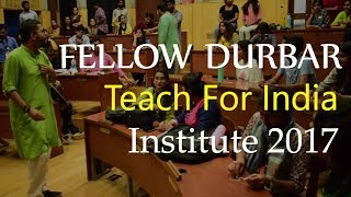 Fellow Durbar | Teach For India | Institute 2017