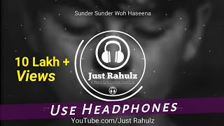 Video Sundar Sundar Woh haseena (8D AUDIO) || Sad Song || HQ || Just Rahulz download in MP3, 3GP, MP4, WEBM, AVI, FLV January 2017