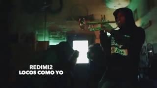 Redimi2 - Locos Como Yo Video Oficial