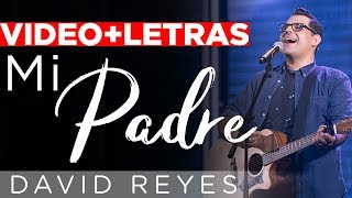 Download Lagu Mi Padre - Ancla De Mi Fe - David Reyes - LETRAS Mp3