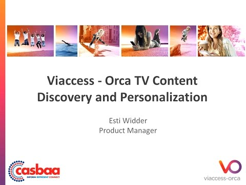 """""""TV Content Discovery and Personalization.""""  by Esti Widder, Product Manager at Viaccess-Orca"""