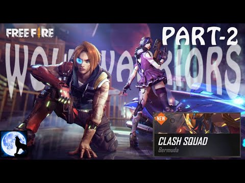 Clash Squad |Part-2|Free Fire|Wolf Warriors