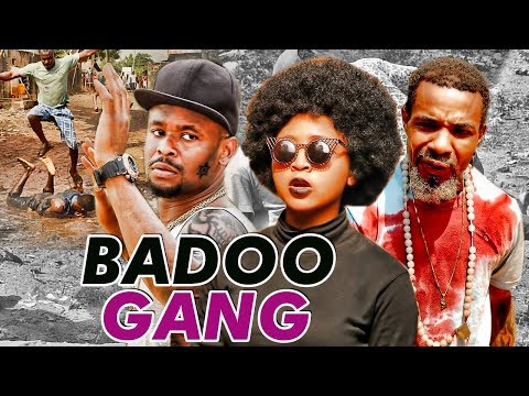 BADOO GANG 1 (REGINA DANIELS) - 2017 LATEST NIGERIAN NOLLYWOOD MOVIES