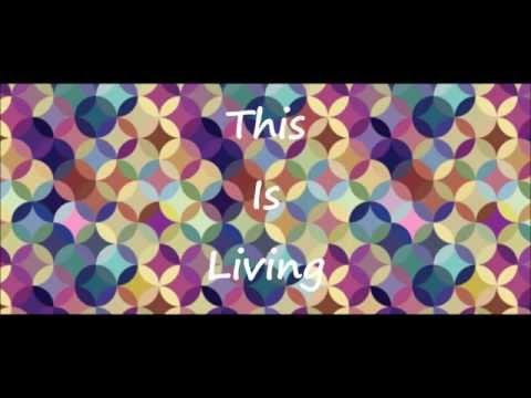 This Is Living By Hillsong Young & Free (Feat. Lecrae) (Lyrics)