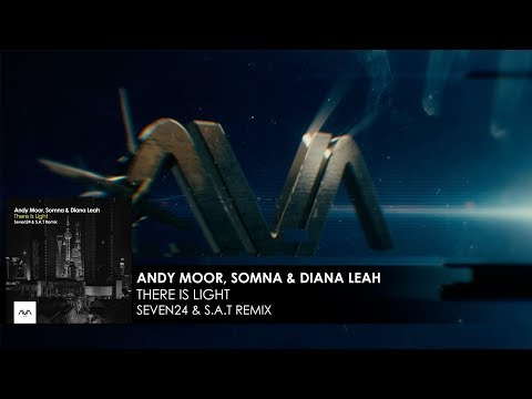 Andy Moor, Somna amp Diana Leah - There Is Light Seven24 amp S.A.T Remix