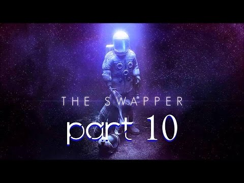 The Swapper - Part 10 - Turn Your Body Scoundrel!