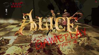 GAMEPLAY Alice Madness Returns - Part 4 - Vale of Doom | i7-7700K / GTX 1060 6G