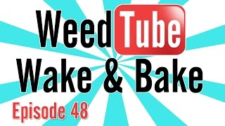 WEEDTUBE WAKE & BAKE! - (Episode 48) by Strain Central