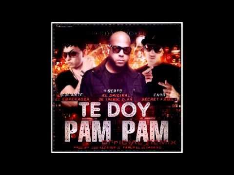 Letra Te doy Pam Pam (Remix) Berto El Original Ft Galante El Emperador & En