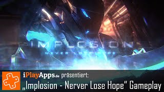 Implosion - Nerver Lose Hope Gameplay Video (von iPlayApps.de)