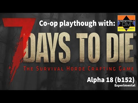 7 Days to Die A18 Co-Op, Season 2 Episode 31