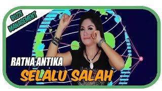 RATNA ANTIKA - SELALU SALAH [ OFFICIAL MUSIC VIDEO ]  HOUSE MIX VER