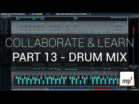 Collaborate & Learn – Part 13 – Cubase 7 Mixing Drums – Maschine Mackie Control