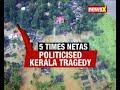 5 times Netas politicised Kerala tragedy - Video