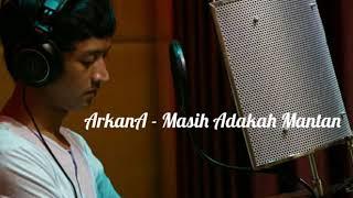 ArkanA - Masih Adakah Mantan (Single Perdana) || With lyrics