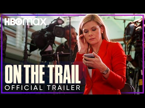 On The Trail | Official Trailer | HBO Max