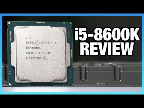 Intel I5-8600K Review & 5GHz OC Vs. 8400, 8700K, & More