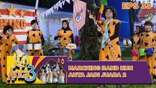 Video Terbaik! Penampilan Marching Band Kun Anta Jadi Juara 2 - Kun Anta 3  Eps 33 MP3, 3GP, MP4, WEBM, AVI, FLV Agustus 2019