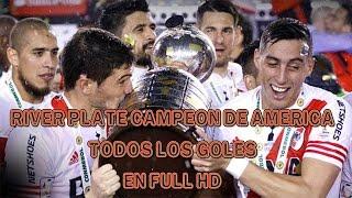 Todo Los Goles De River de América - Campeón Copa Libertadores 2015 - En Full HD