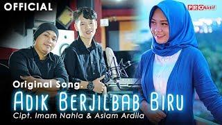 Video Oy Adik jilbab biru (original song)-imam nahla &aslam ardila (official music video) MP3, 3GP, MP4, WEBM, AVI, FLV Maret 2019