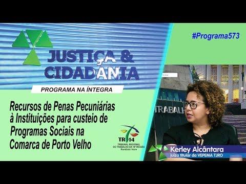 Justiça&Cidadania 573 – Penas Pecuniárias beneficiam Programas Sociais em Porto Velho