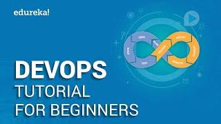DevOps Tutorial For Beginners | DevOps Training | DevOps Tools | Edureka