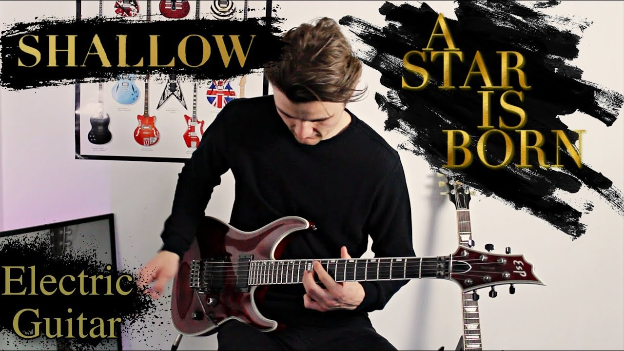 Shallow – Chill Electric Guitar Cover – Lady Gaga, Bradley Cooper (A Star Is Born)