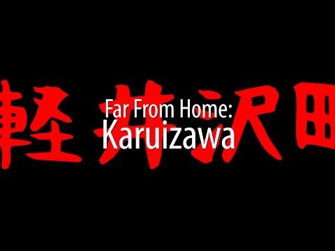 Far From Home: Karuizawa