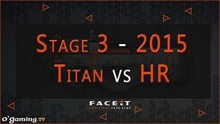 Titan vs HellRaisers - FACEIT League 2015 Stage 3 - Europe League - Week 2 - 30/09/15