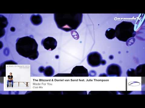 The Blizzard & Daniel van Sand feat. Julie Thompson - Made For You (A State Of Trance 2013)