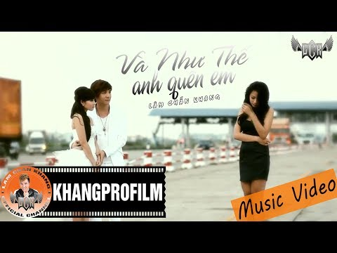 Và Như Thế Anh Quên Em | Lâm Chấn Khang [MV HD] - Thời lượng: 4:40.