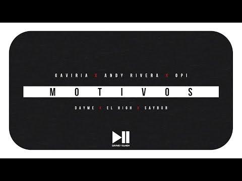 Letra Motivos Gaviria Ft Andy Rivera y Opi