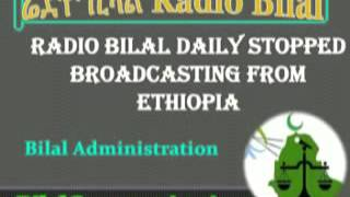 Radio Bilal Daily Stopped Broadcasting From Ethiopia