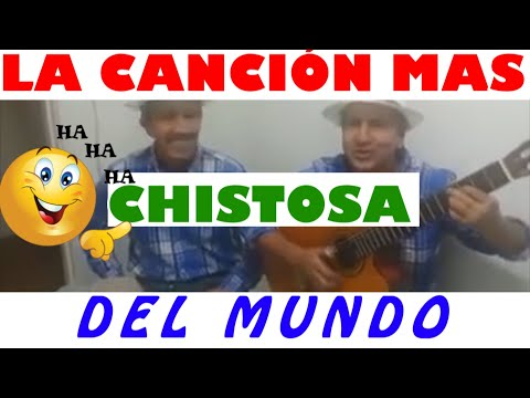 LA CANCION MAS CHISTOSA DEL MUNDO  HERMANOS CARRION TELEF  0983651539