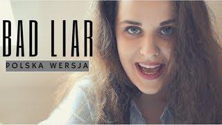 Bad Liar - Selena Gomez | POLSKA WERSJA | Cover Sandra Rugała