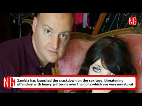Hide Your Sex Dolls In Zambia Or Face Heavy Jail Terms