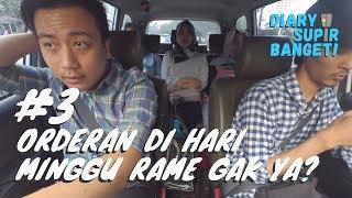 Video Diary Supir Banget - Orderan Taksi Online hari Minggu rame gak ya ? (#3) MP3, 3GP, MP4, WEBM, AVI, FLV Februari 2018