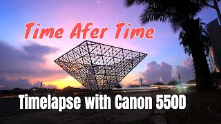 Time After Time - Timelapse Photography - Canon 550D with Magic Lantern