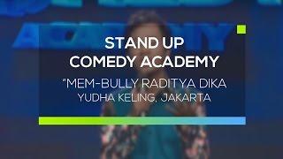 "Video ""Mem-bully Raditya Dika"" - Yudha Keling, Jakarta ( Stand Up Comedy Academy 12 Besar ) MP3, 3GP, MP4, WEBM, AVI, FLV November 2017"