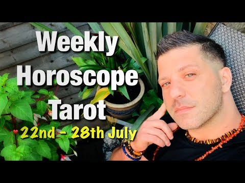 Weekly Horoscope Tarot | 22nd - 28th July 2019 - FINANCES | HEALTH & LOVE - Horoscope Tarot