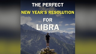 LIBRAS ♎ Share if you want this to be your New Year's Resolution!If you enjoyed this please subscribe to our channel. It will help us make more beautiful videos. Thanks!
