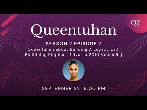 Season 2 Episode 7: Queentuhan about Building A Legacy with Venus Raj
