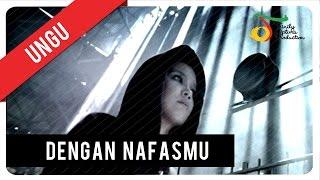 Video Ungu - Dengan NafasMu | VC Trinity MP3, 3GP, MP4, WEBM, AVI, FLV November 2018