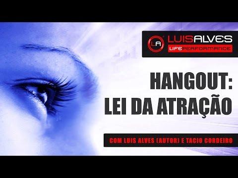 Download [HANGOUT] Convidados: Luis Alves (Autor) e Tacio Cordeiro [LEI DA ATRAÇÃO] HD Mp4 3GP Video and MP3
