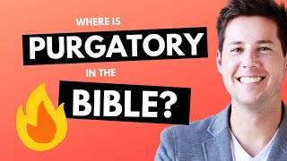 Where is Purgatory in the Bible?