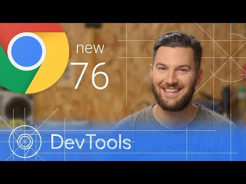 Chrome 76 - What's New in DevTools