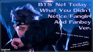 BTS' Not Today - What You Didn't Notice/Fangirl And Fanboy Ver.