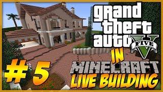 Minecraft: LIVE Building - GTA 5 Michael's Home Part 5 - Kitchen + Garage