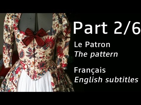 Robe à l'anglaise   FR with english subtitles PART 2 - Le patron / The Pattern