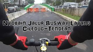 Video Test Busway Layang Ciledug Tendean part 1 - Vlog Sepeda #4 MP3, 3GP, MP4, WEBM, AVI, FLV Agustus 2017